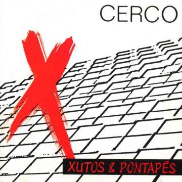 Cerco - Xutos & Pontapés
