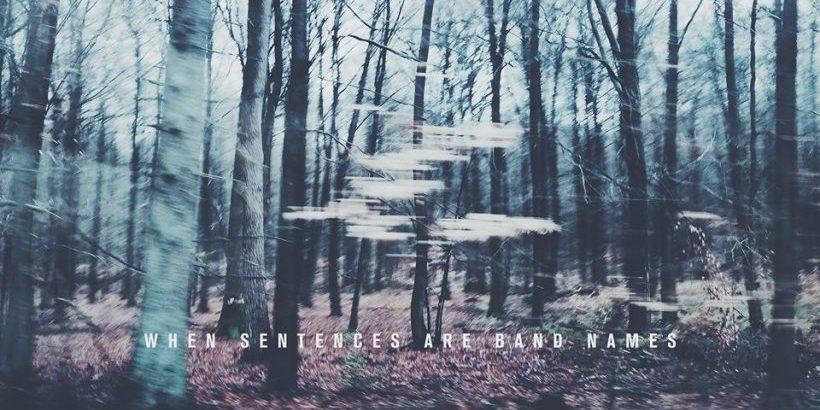"""When Sentences Are Band Names"" lançam EP"